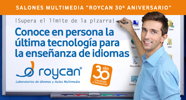 Roycan gets close to you with the Salones Multimedia (Multimedia meetings) of its 30th anniversary.